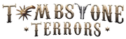 photo shows the tombstone terrors logo which reads 'tombstone terrors'